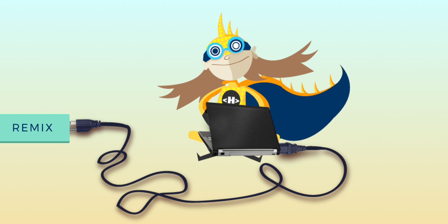 "A playful drawing of the mascot of Hackasaurus, a girl in a yellow outfit with a blue cape and goggles. She is holding a laptop and it is plugged into the word ""remix""."